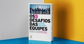 """""""Os 5 desafios das equipes"""" - Review do livro de Patrick Lencioni feito pela nossa equipe do AssessFirst Brasil Blog"""